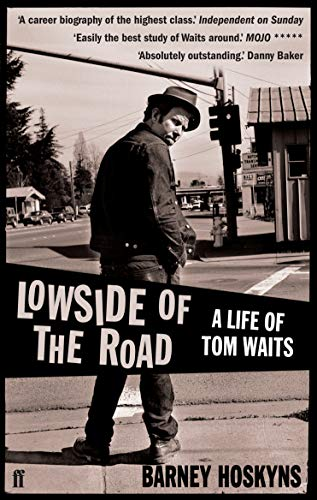 9780571235537: Lowside of the Road: A Life of Tom Waits