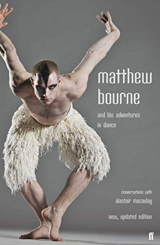 9780571235889: Matthew Bourne and His Adventures in Dance: Conversations with Alastair Macaulay