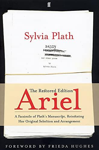 9780571236091: Ariel: The Restored Edition: A Facsimile of Plath's Manuscript, Reinstating Her Original Selection and Arrangement