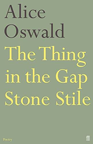 The Thing in the Gap Stone Stile: Alice Oswald