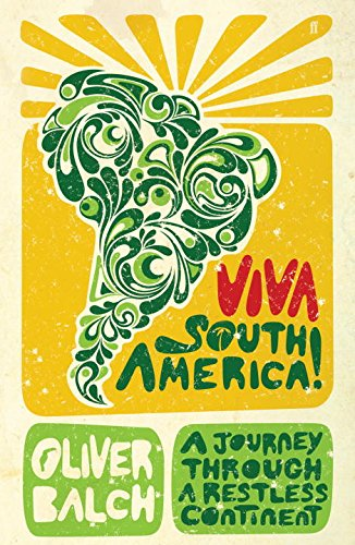 9780571237036: Viva South America!: A Journey Through a Restless Continent