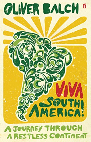 9780571237043: Viva South America!: A Journey Through a Restless Continent