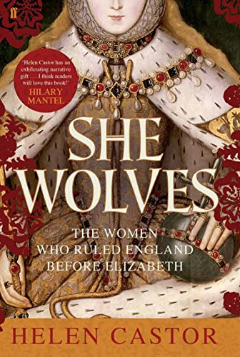 9780571237050: She-Wolves: The Women Who Ruled England Before Elizabeth