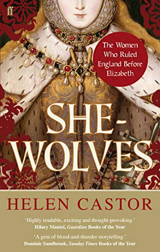 9780571237067: She-Wolves: The Women Who Ruled England Before Elizabeth