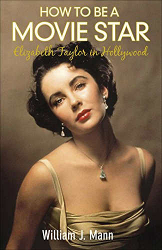 9780571237074: How to Be a Movie Star: Elizabeth Taylor in Hollywood 1941-1981