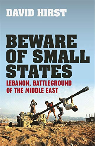 9780571237418: Beware of Small States: Lebanon, Battleground of the Middle East