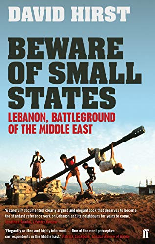 9780571237425: Beware of Small States: Lebanon, Battleground of the Middle East