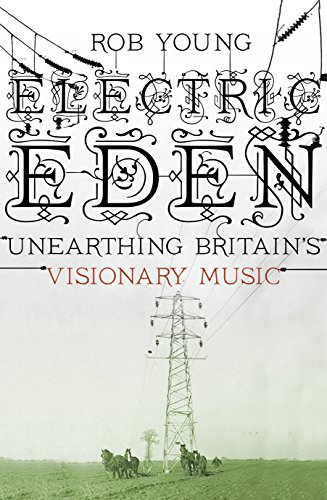 9780571237524: Electric Eden: Unearthing Britain's Visionary Music