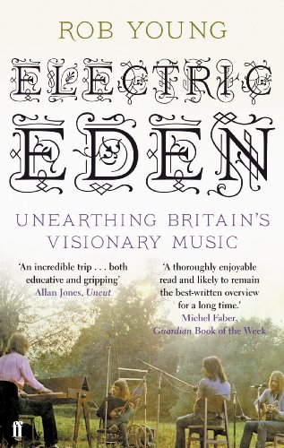 9780571237531: Electric Eden: Unearthing Britain's Visionary Music