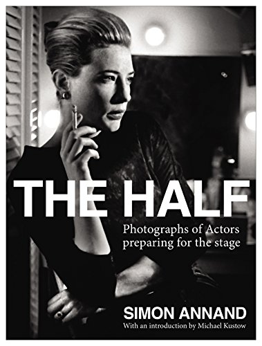 9780571237722: The Half: Photographs of Actors Preparing for the Stage