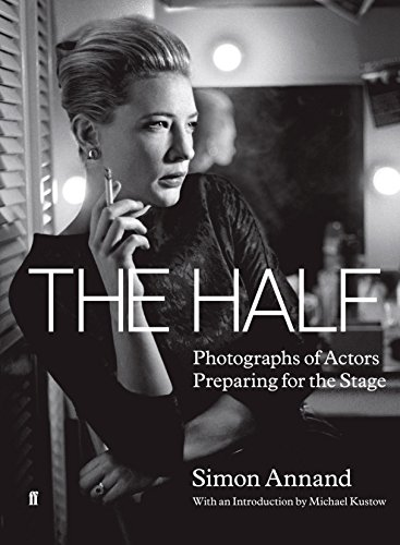 9780571237739: The Half: Photographs of Actors Preparing for the Stage