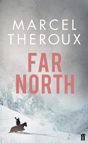 FAR NORTH: MARCEL THEROUX