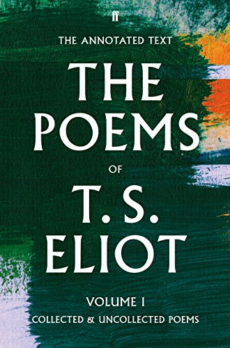 The Poems Volume One: Thomas Stearns Eliot