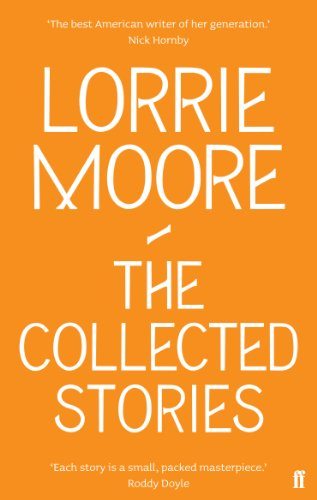 9780571239368: The Collected Stories of Lorrie Moore