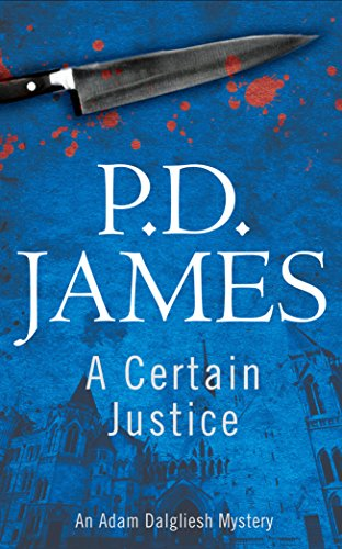 9780571239481: A Certain Justice (Inspector Adam Dalgliesh Mystery)