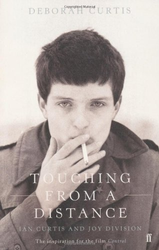 9780571239566: Touching from a Distance: Ian Curtis and Joy Division