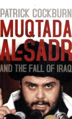 9780571239757: Muqtada Al-Sadr and the Fall of Iraq