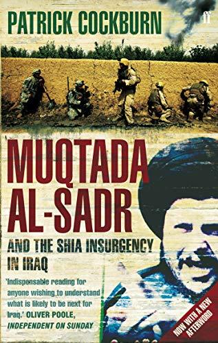 9780571239764: Muqtada Al-Sadr and the Shia Insurgency in Iraq