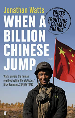 9780571239825: When a Billion Chinese Jump: Voices from the Frontline of Climate Change