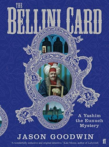 The Bellini Card (Yashim the Ottoman Detective Book 3)
