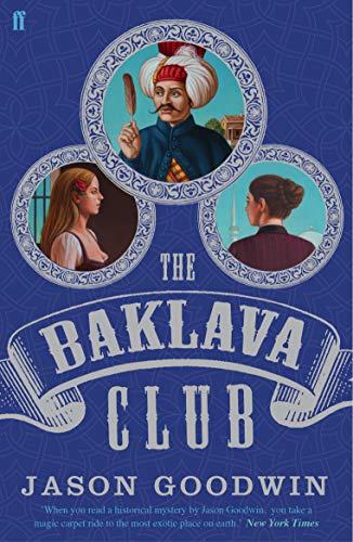 The Baklava Club (Yashim the Ottoman Detective): Goodwin, Jason