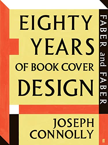 Faber and Faber: Eighty Years of Book Cover Design: Connolly, Joseph