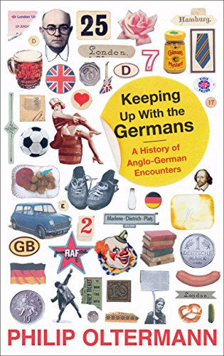 9780571240173: Keeping Up with the Germans: A History of Anglo-German Encounters