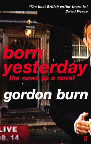 9780571240265: Born Yesterday: The News as a Novel