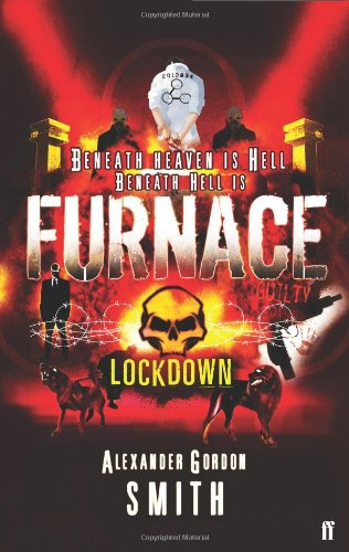 Furnace. Lockdown. *******UNCORRECTED PROOF.: Alexander Gordon Smith