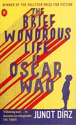 The brief wondrous life of Oscar Wao: Diaz, Junot
