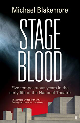 9780571241378: Stage Blood: Five tempestuous years in the early life of the National Theatre