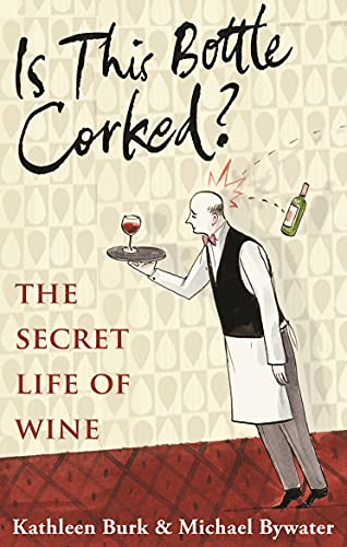 Is This Bottle Corked ? : The Secret Life of Wine