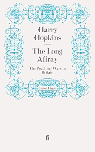 9780571242009: The Long Affray: The Poaching Wars in Britain