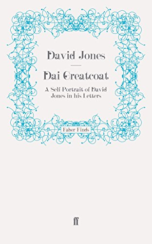 Dai Greatcoat: A Self-Portrait of David Jones in his Letters (9780571242030) by David Jones