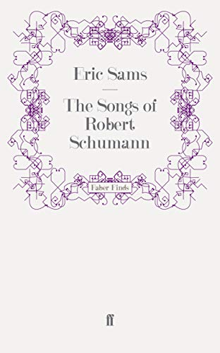 The Songs of Robert Schumann: Sams, Eric