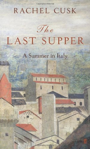 9780571242566: The Last Supper: A Summer in Italy