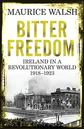 9780571243006: Bitter Freedom: Ireland in a Revolutionary World, 1918-1923