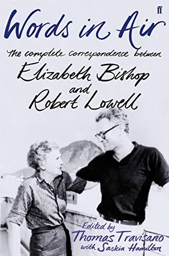 9780571243082: Words in Air: The Complete Correspondence Between Elizabeth Bishop and Robert Lowell