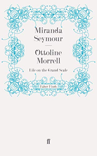 9780571243105: Ottoline Morrell: Life on the Grand Scale
