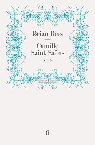 9780571243129: Camille Saint-Saëns: A Life
