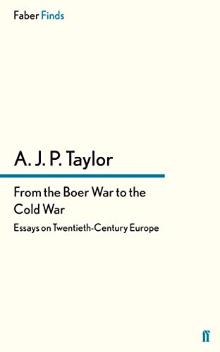 9780571243587: From the Boer War to the Cold War: Essays on Twentieth-Century Europe