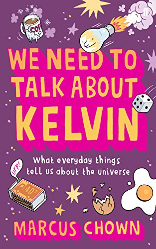 9780571244010: We Need to Talk About Kelvin: What everyday things tell us about the universe