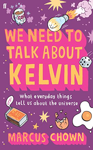 9780571244027: We Need to Talk About Kelvin: What everyday things tell us about the universe