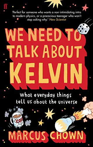 9780571244034: We Need to Talk About Kelvin: What everyday things tell us about the universe
