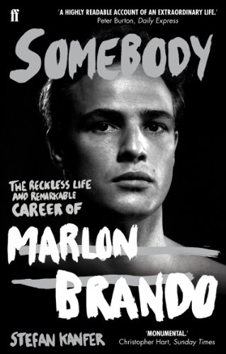 9780571244133: Somebody: The Reckless Life and Remarkable Career of Marlon Brando