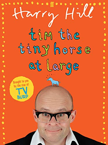 Tim the Tiny Horse at Large (0571244157) by Harry Hill