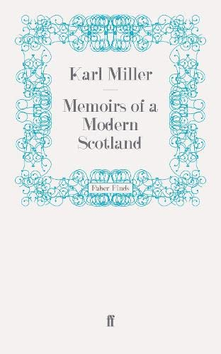 Memoirs of a Modern Scotland (0571244440) by Karl Miller