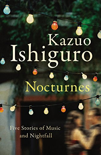 Nocturnes : five stories of music and nightfall: Ishiguro, Kazuo