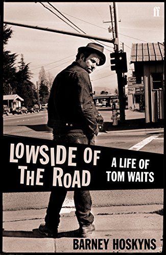 9780571245031: Lowside of the Road: A Life of Tom Waits