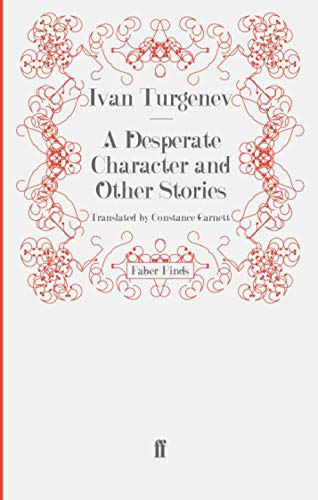 A Desperate Character and Other Stories: Turgenev, Ivan